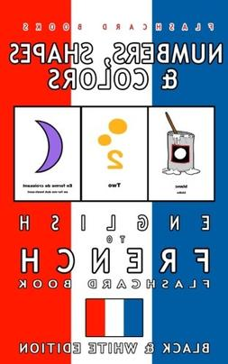 Numbers, Shapes and Colors - English to French Flash Card Bo